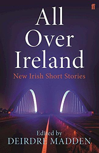 All Over Ireland: New Irish Short Stories