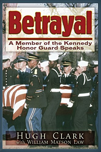 Betrayal: A JFK Honor Guard Speaks
