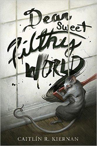 Dear Sweet Filthy World