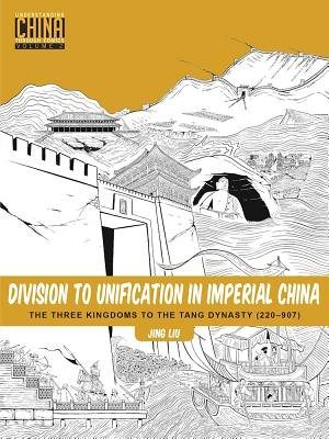 Division to Unification in Imperial China: The Three Kingdoms to the Tang Dynasty