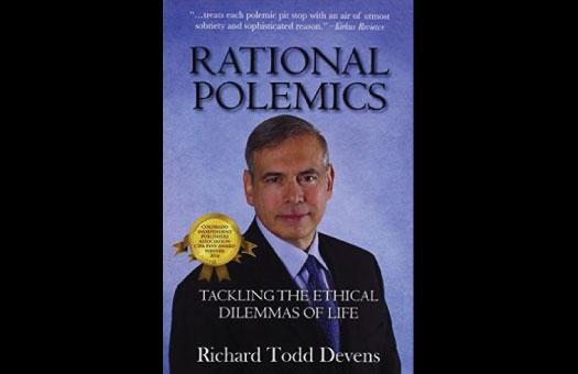 Richard Devens, Author of Rational Polemics: Tackling the Ethical Dilemmas of Life