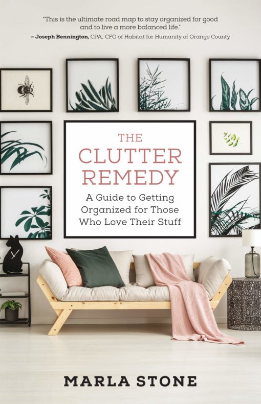 The Clutter Remedy: A Guide to Getting Organized for Those Who Love Their Stuff