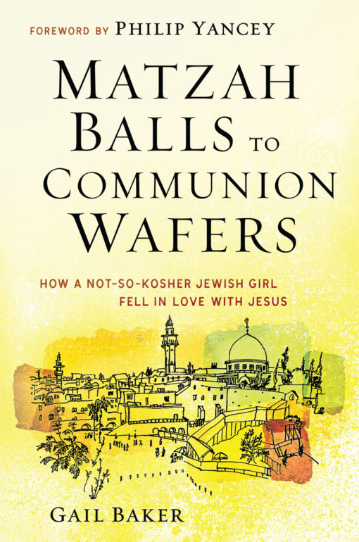 From Matzah Balls to Communion Wafers: How a not so Kosher Jewish Girl Fell in Love with Jesus