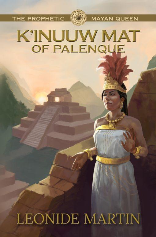 The Prophetic Mayan Queen: K'inuuw Mat of Palenque