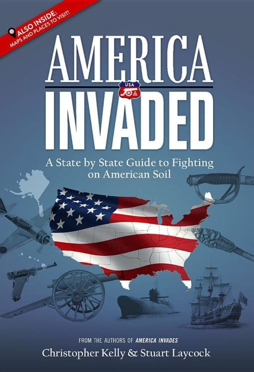 America Invaded: A State by State Guide to Fighting on American Soil