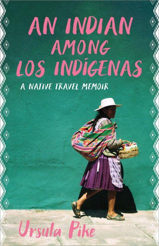 An Indian among Los Indígenas: A Native Travel Memoir