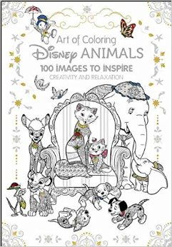 Art of Coloring: Disney Animals: 100 Images to Inspire Creativity and Relaxation
