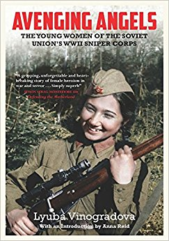 Avenging Angels: Young Women of the Soviet Union's WWII Sniper Corps