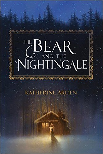 The Bear and the Nightingale: A Novel
