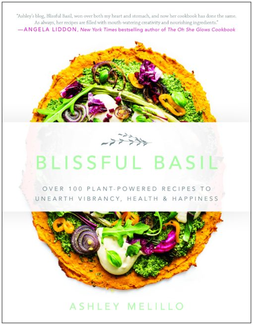 Blissful Basil:Over 100 Plant-Powered Recipes to Unearth Vibrancy, Health, and Happiness