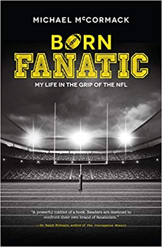 Born Fanatic: My Life in the Grip of the NFL