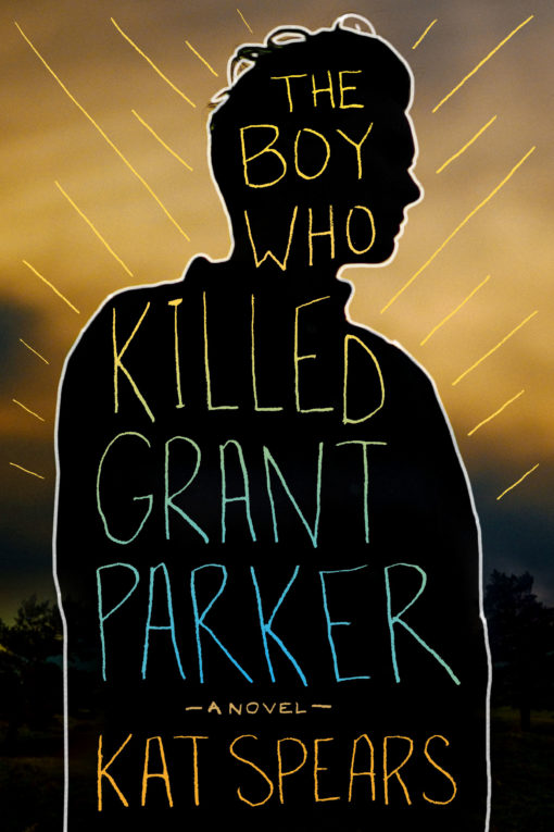 The Boy Who Killed Grant Parker: A Novel