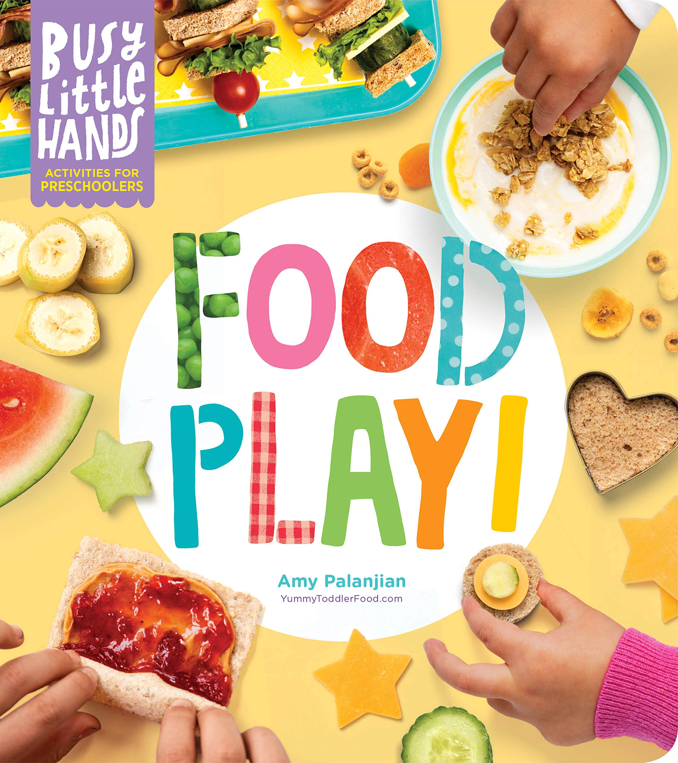 Busy Little Hands: Food Play!: Activities for Preschoolers