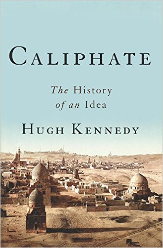 Caliphate : An Idea Through History