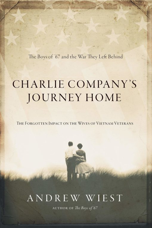 Charlie Company's Journey Home: The Forgotten Impact on the Wives of Vietnam Veterans