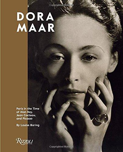 Dora Maar: Paris in the Time of Man Ray, Jean Cocteau, and Picasso