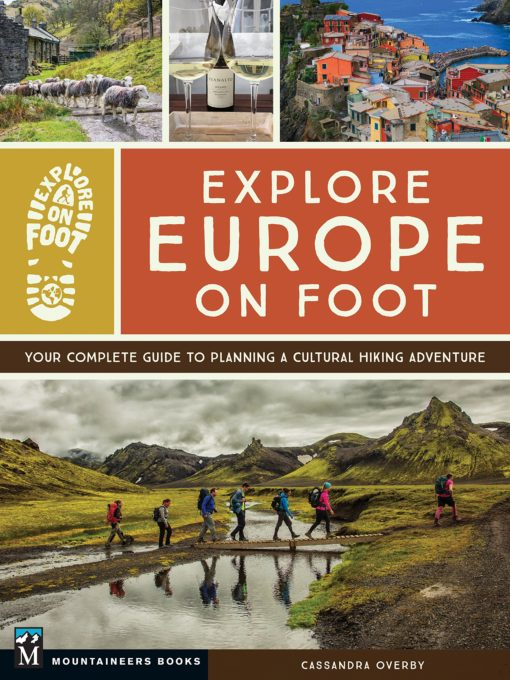 Explore Europe on Foot: Your Complete Guide to Planning a Cultural Hiking Adventure
