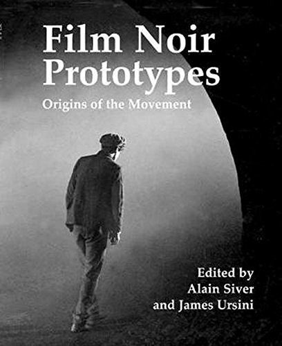 Film Noir Prototypes: Origins of the Movement