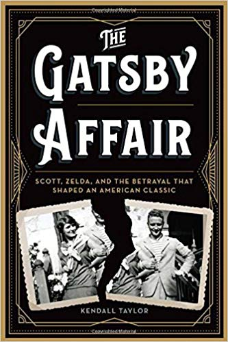 The Gatsby Affair: Scott, Zelda, and the Betrayal that Shaped an American Classic