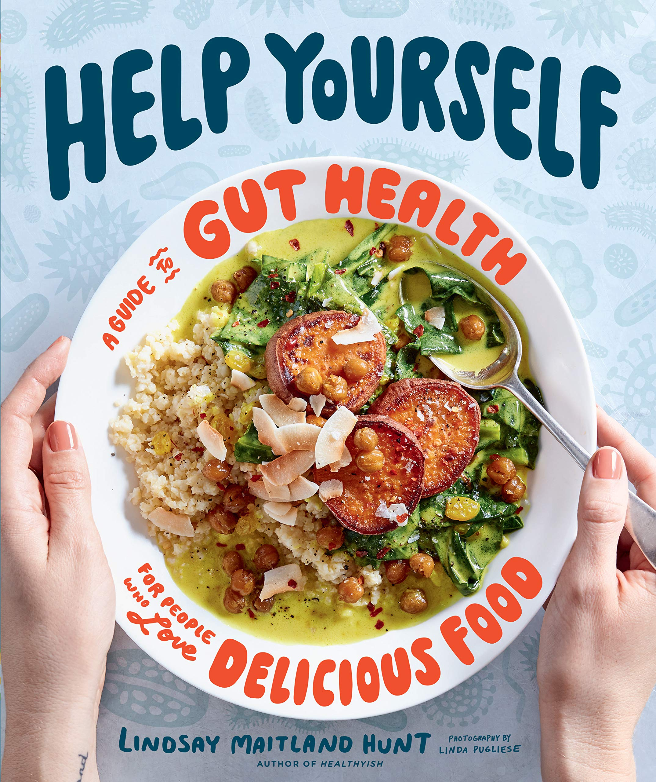 Help Yourself: A Guide to Gut Health for People Who Love Delicious Food