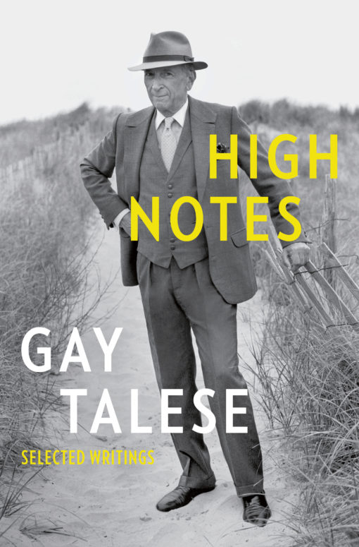 High Notes: Selected Writings of Gay Talese