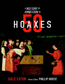A History of Ambition in 50 Hoaxes