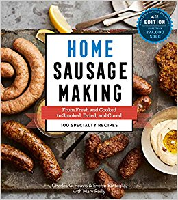 Home Sausage Making, 4th Edition: From Fresh and Cooked to Smoked, Dried, and Cured: 100 Specialty Recipes