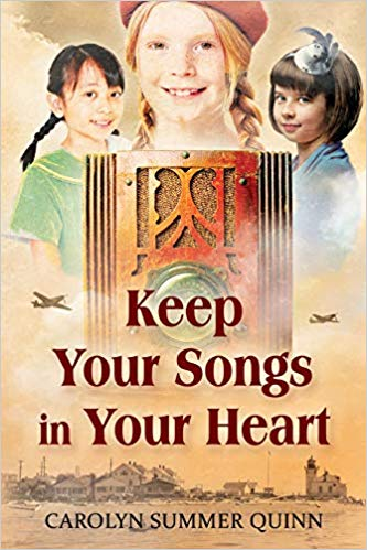 Keep Your Songs In Your Heart: A Novel of Friendship and Hope during World War II