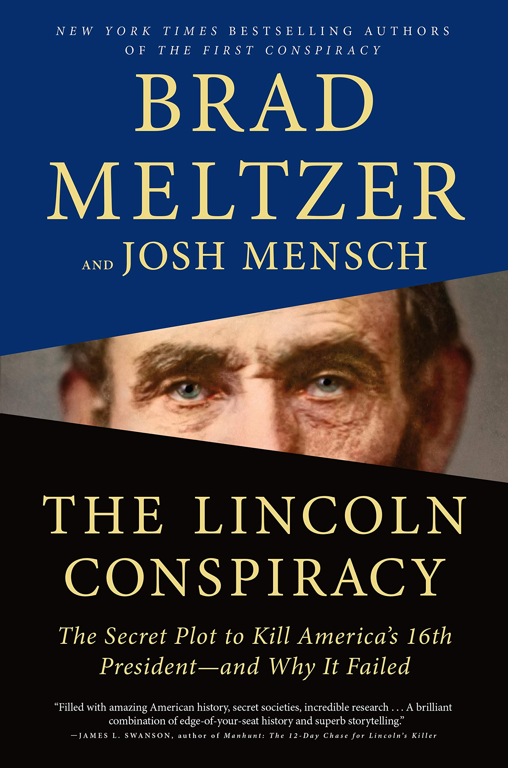 The Lincoln Conspiracy: The Secret Plot to Kill America's 16th President and Why It Failed