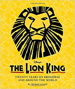 The Lion King (Celebrating The Lion King's 20th Anniversary on Broadway): Twenty Years on Broadway and Around the World