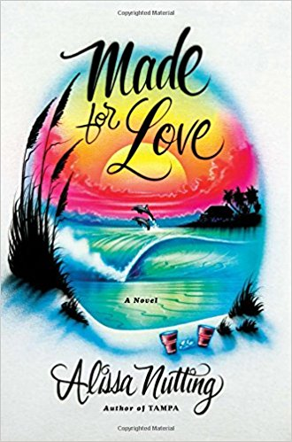 Made for Love: A Novel