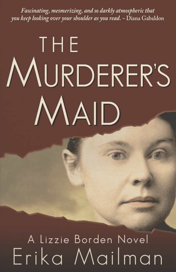 The Murderer's Maid: A Lizzie Borden Novel
