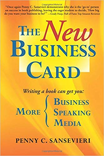 The New Business Card: Write and Publish a Book to Attract More Clients, More Media, and More Speaking Engagements