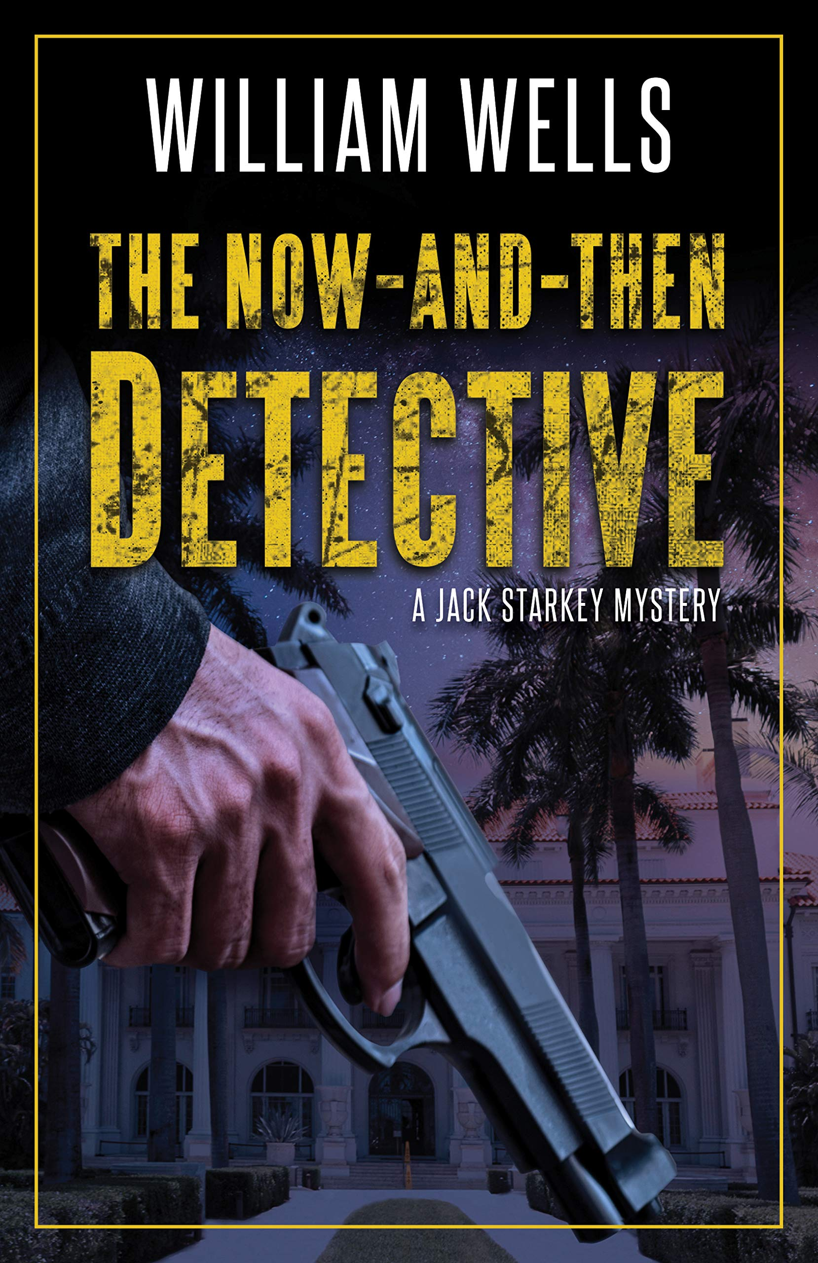 The Now-And-Then Detective (Jack Starkey Mysteries)