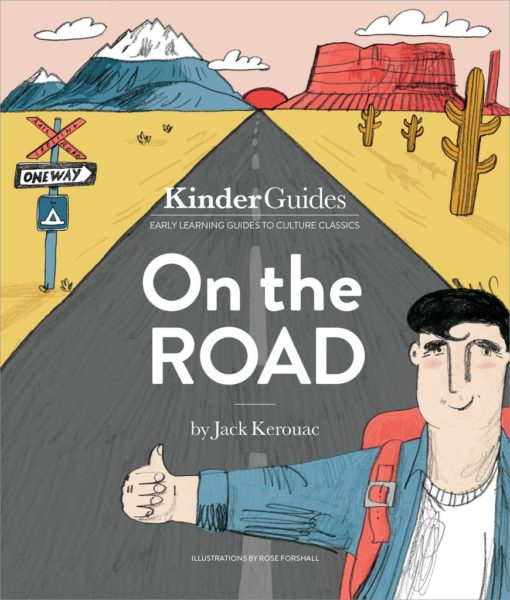 On the Road, by Jack Kerouac: A KinderGuides Illustrated Learning Guide