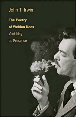 The Poetry of Weldon Kees: Vanishing as Presence