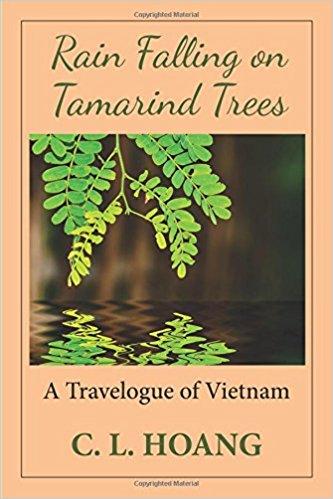 Rain Falling on Tamarind Trees: A Travelogue of Vietnam