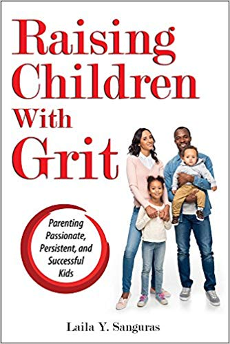 Raising Children With Grit: Parenting Passionate, Persistent, and Successful Kids