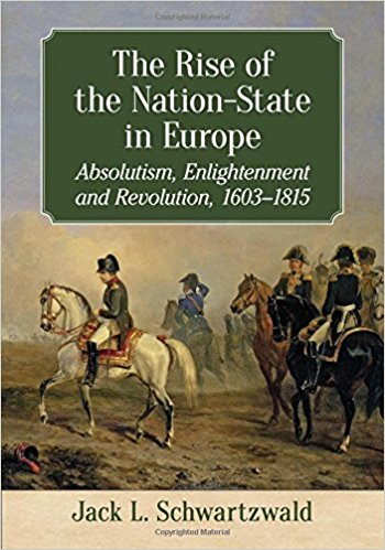 The Rise of the Nation-State in Europe: Absolutism, Enlightenment and Revolution, 1603-1815