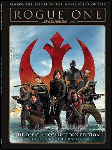 Rogue One: A Star Wars Story - The Official Collector's Edition