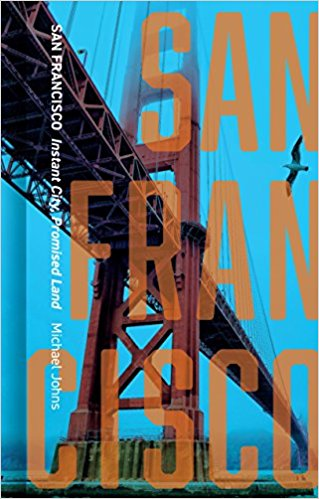 San Francisco: Instant City, Promised Land
