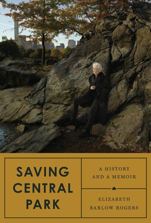 Saving Central Park: A History and a Memoir