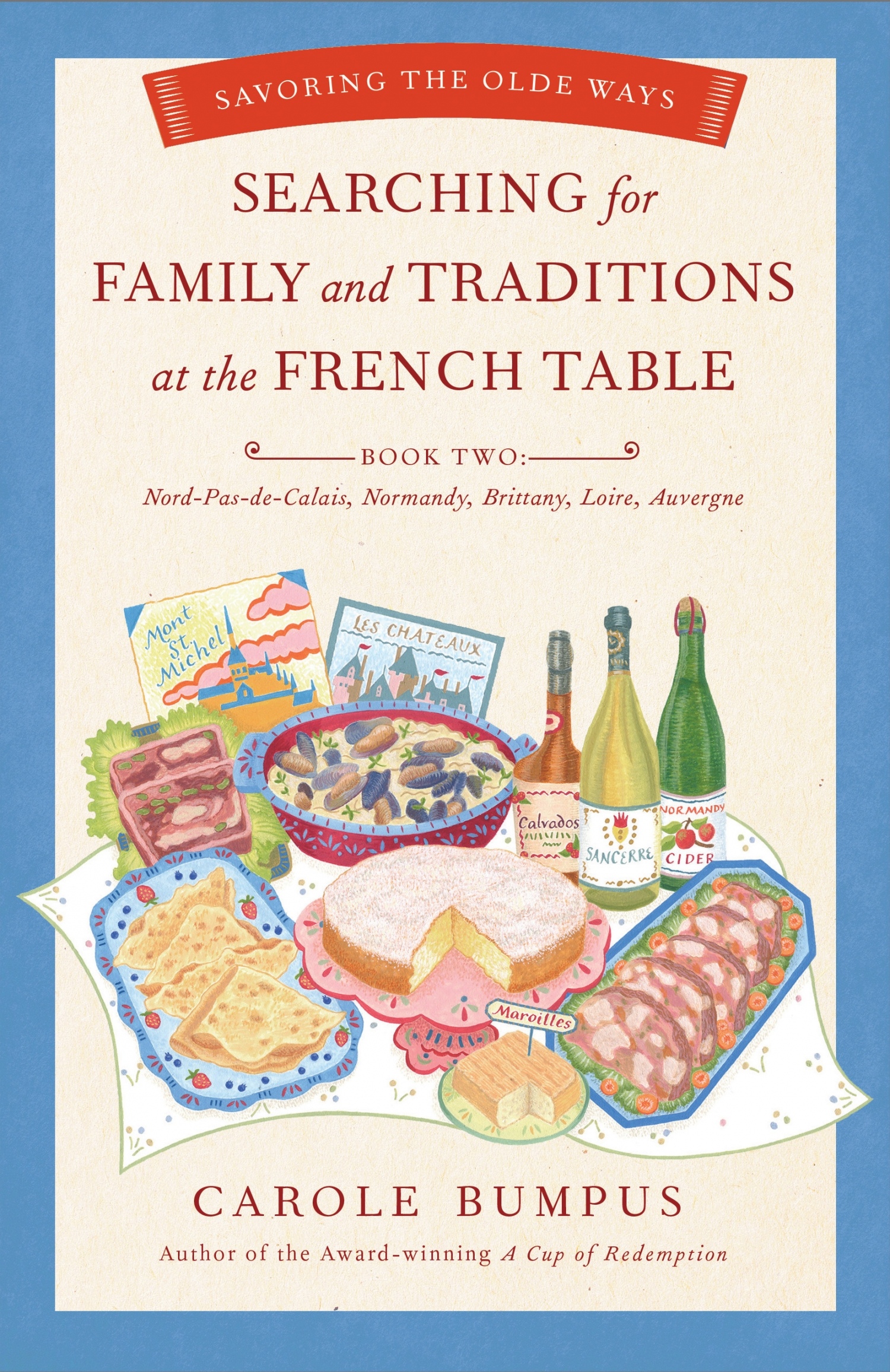 Searching for Family and Traditions at the French Table, Book Two (Nord-Pas-de-Calais, Normandy, Brittany, Loire, Auvergne)