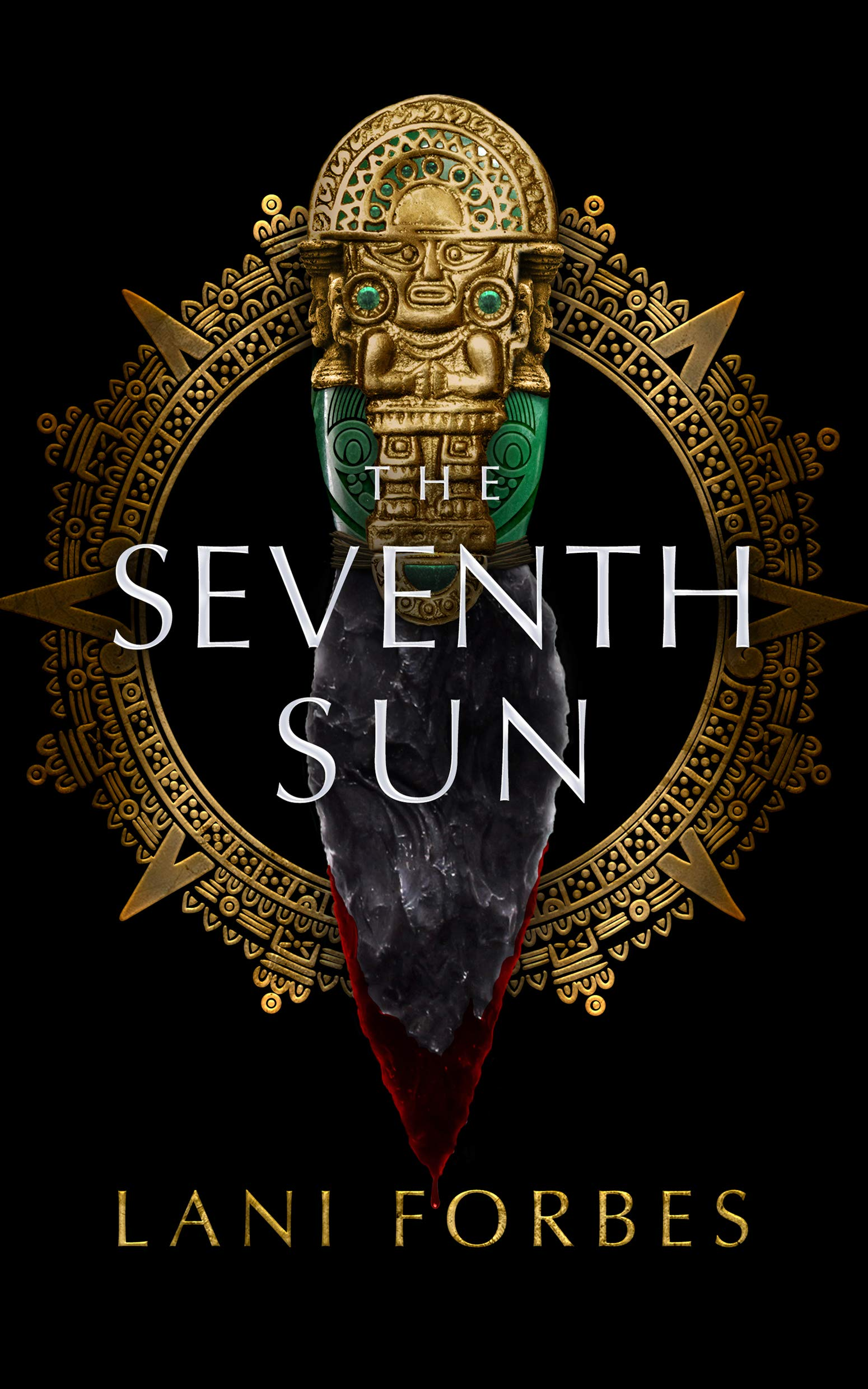 The Seventh Sun (The Age of the Seventh Sun Series)