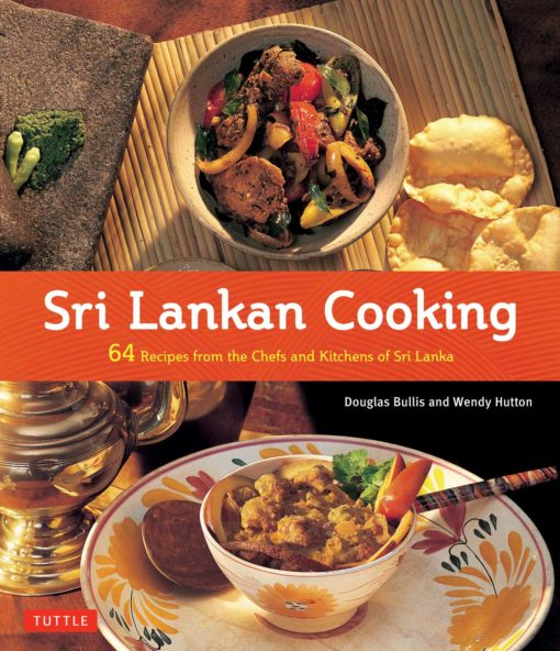 Sri Lankan Cooking:64 Recipes from the Chefs and Kitchens of Sri Lanka