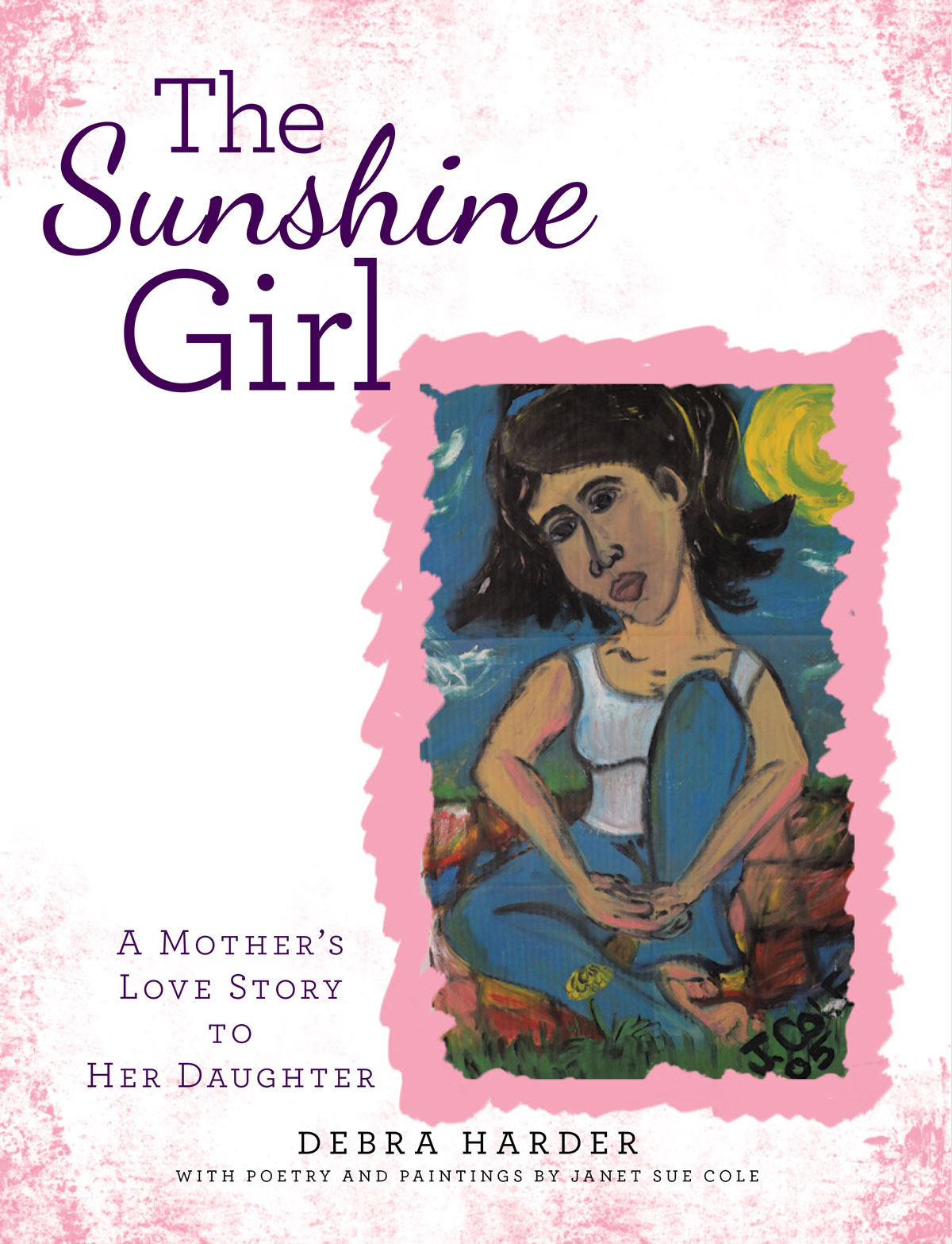 The Sunshine Girl: A Mother's Love Story To Her Daughter