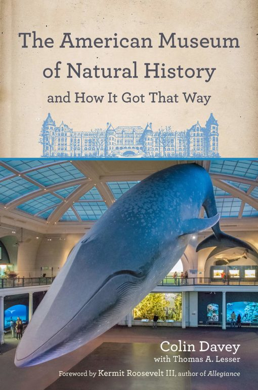 The American Museum of Natural History and How It Got That Way