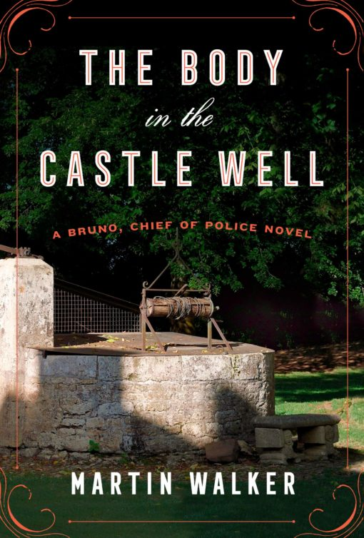 The Body in the Castle Well: A Bruno, Chief of Police novel (Bruno, Chief of Police Series)