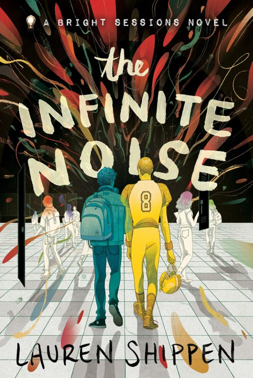 The Infinite Noise: A Bright Sessions Novel (The Bright Sessions)