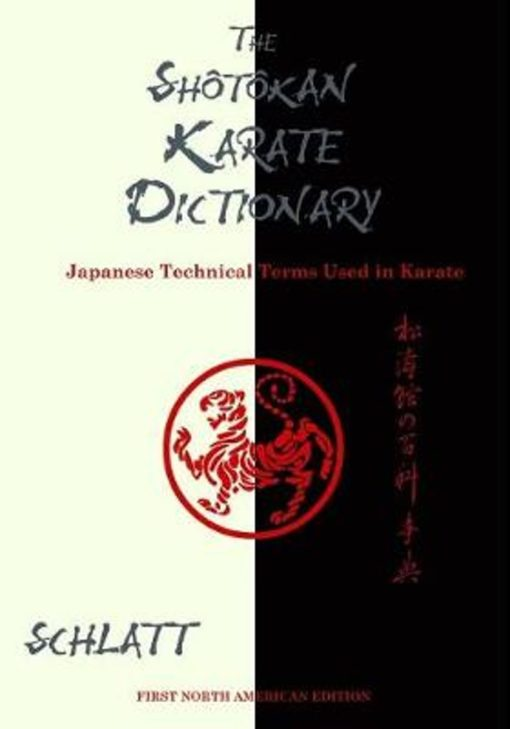 The Shotokan Karate Dictionary: Japanese Technical Terms Used in Karate